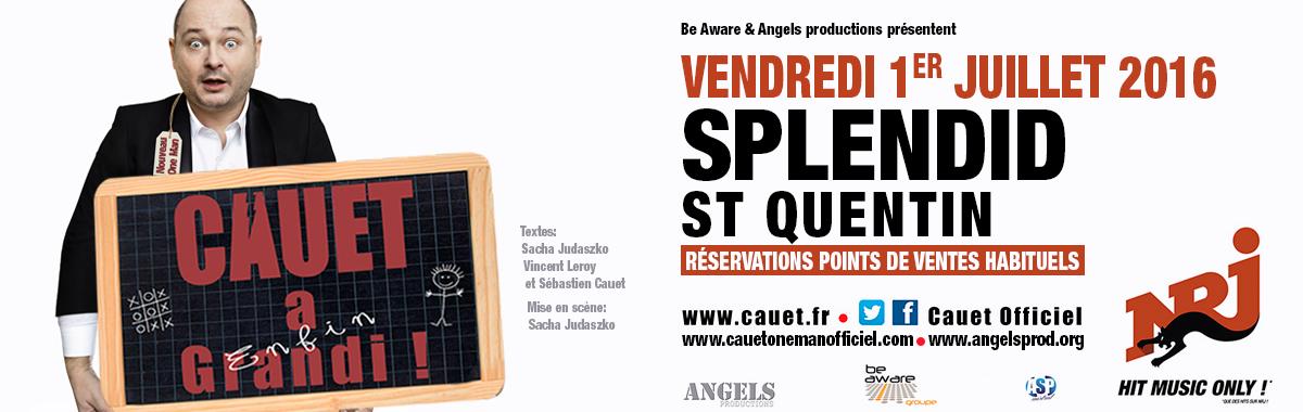 Cauet au Splendid de Saint Quentin le 1er Juillet à 20H30